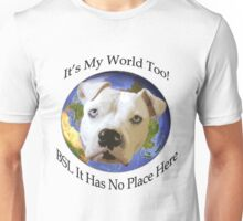 It's My World Too! Version 2 Unisex T-Shirt