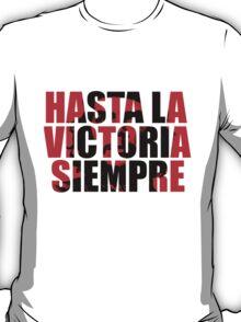 Hasta La Victoria Siempre  T-Shirt