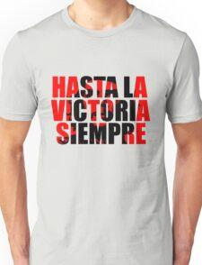Hasta La Victoria Siempre  Unisex T-Shirt