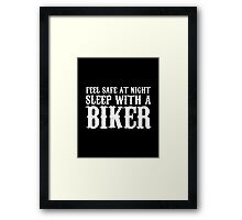 Sleep With A Biker And Ride All Night Framed Print