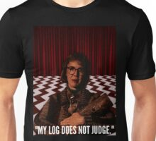 My Log does not judge. Unisex T-Shirt