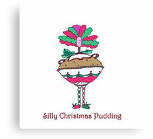 Christmas Silly Pudding. Canvas Print