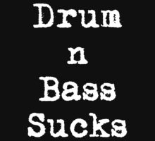 Drum n Bass Suck by Triceratops