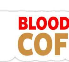 My Blood Type is Coffee Sticker