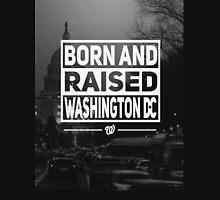 BORN & RAISED WASHINGTON DC PHOTO Unisex T-Shirt