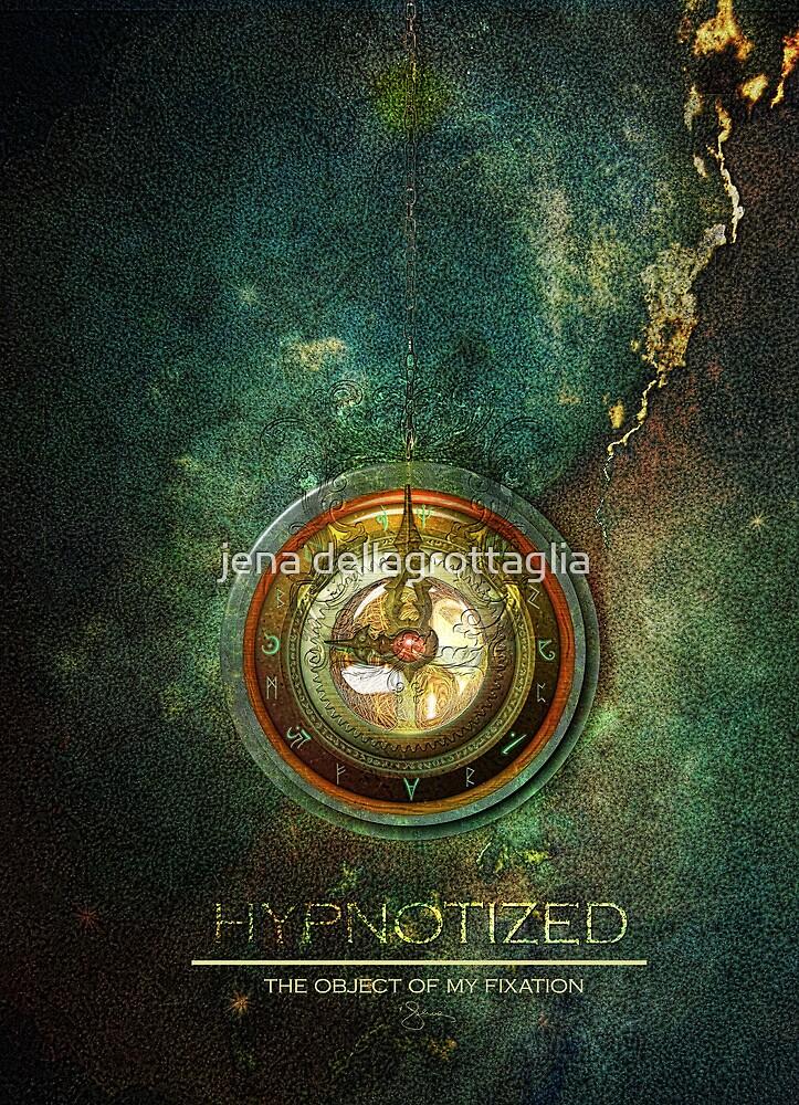 hypnotized by Jena DellaGrottaglia