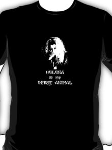 Helena is my Spirit Animal T-Shirt