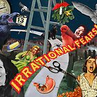 Irrational Fears...or are they? by Donna Catanzaro