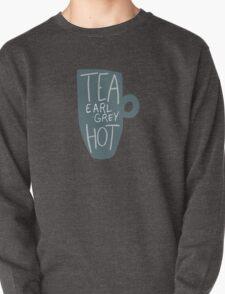 Tea, Earl Grey - Hot! Pullover