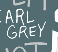 Tea, Earl Grey - Hot! Sticker