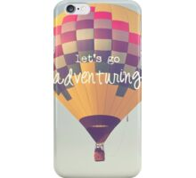let's go adventuring, hot air balloon iPhone Case/Skin