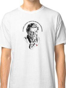 It aint Marijuana! Classic T-Shirt