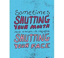 Shut Yo' Face. Photographic Print