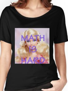 Math Is Hard-- Doll Women's Relaxed Fit T-Shirt