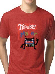 Trouble Maker V - black monster Tri-blend T-Shirt