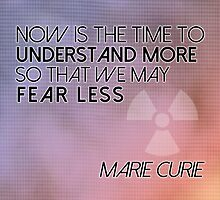 Fear Less - Marie Curie Quote Design by lexlenz