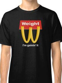 McDonalds Funny Weight I'm Gainin' It Classic T-Shirt