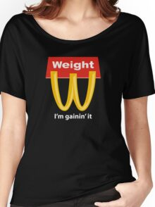McDonalds Funny Weight I'm Gainin' It Women's Relaxed Fit T-Shirt