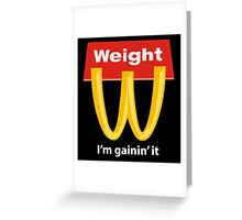 McDonalds Funny Weight I'm Gainin' It Greeting Card