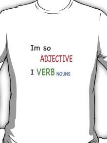 Im so Adjective. T-Shirt