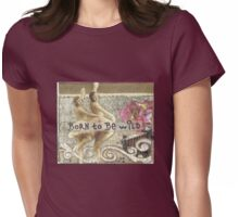 Born To Be Wild Womens Fitted T-Shirt