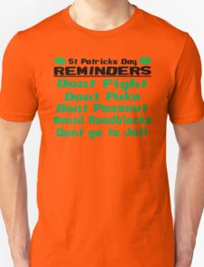 St. Patricks Day Reminders Unisex T-Shirt