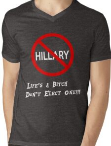 Life's a Bitch Don't Elect One Mens V-Neck T-Shirt
