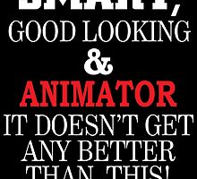 SMART,GOOD LOOKING & ANIMATOR IT DOESN'T GET ANY BETTER THAN THIS! by fancytees