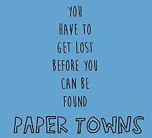 You Have To Get Lost Before You Can Be Found by johngreen