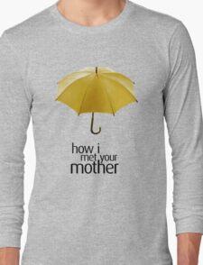Yellow Umbrella. How I Met Your Mother. Long Sleeve T-Shirt