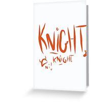 Knights of Ni!  Greeting Card