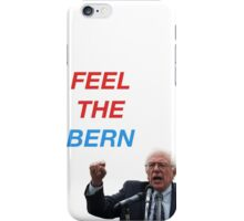 FEEL THE BERN  ($ goes to Bernie's campaign fund) iPhone Case/Skin