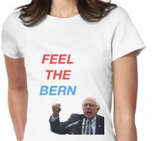 FEEL THE BERN  ($ goes to Bernie's campaign fund) Womens Fitted T-Shirt