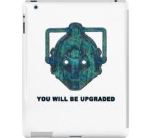 You Will Be Upgraded - Cyberman iPad Case/Skin