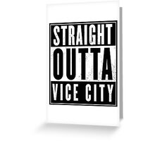 GTA - Straight outta Vice City Greeting Card