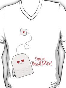 You're BeauTEAful T-Shirt