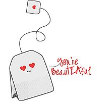 You're BeauTEAful Photographic Print
