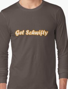 Get Schwifty - Rick and morty song Long Sleeve T-Shirt