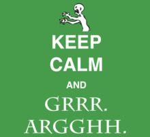 Keep Calm and Grr. Argh. One Piece - Short Sleeve