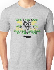 When You Can't Get Up  Unisex T-Shirt