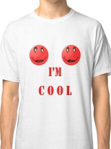 I'M COOL Classic T-Shirt