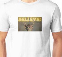 Believe! Unisex T-Shirt