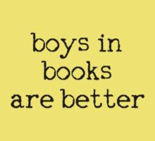 Boys in books are better Kids Tee