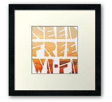 Need Free Wi-Fi Framed Print