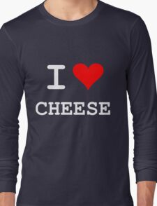 I Love Cheese Long Sleeve T-Shirt
