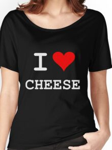 I Love Cheese Women's Relaxed Fit T-Shirt