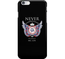 Never Underestimate The Power Of Mc Lin - Tshirts & Accessories iPhone Case/Skin