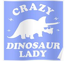 Crazy Dinosaur Lady Poster