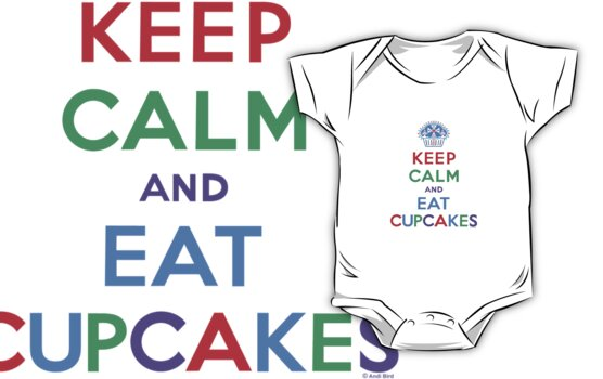 Keep Calm and Eat Cupcakes - primary by Andi Bird