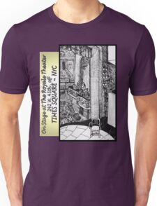 NYC - Back Stage at the Royale Theater, off Times Square Unisex T-Shirt